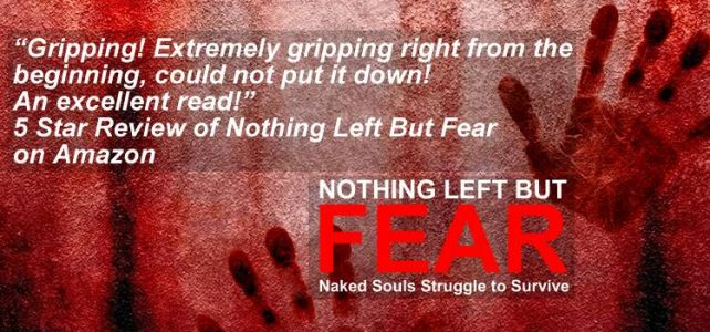Nothing Left But Fear Novel - Naked Souls Struggle to Survive in the wild by Adrian Russell